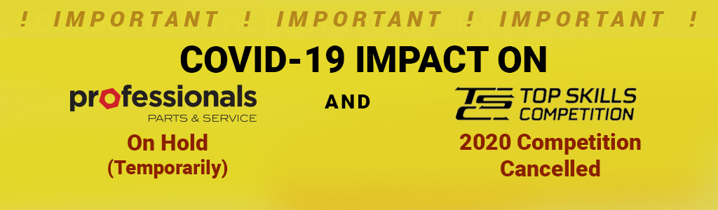 COVID-19 impact on Professionals (On hold temporarily) and Top Skills Competition (TBD)